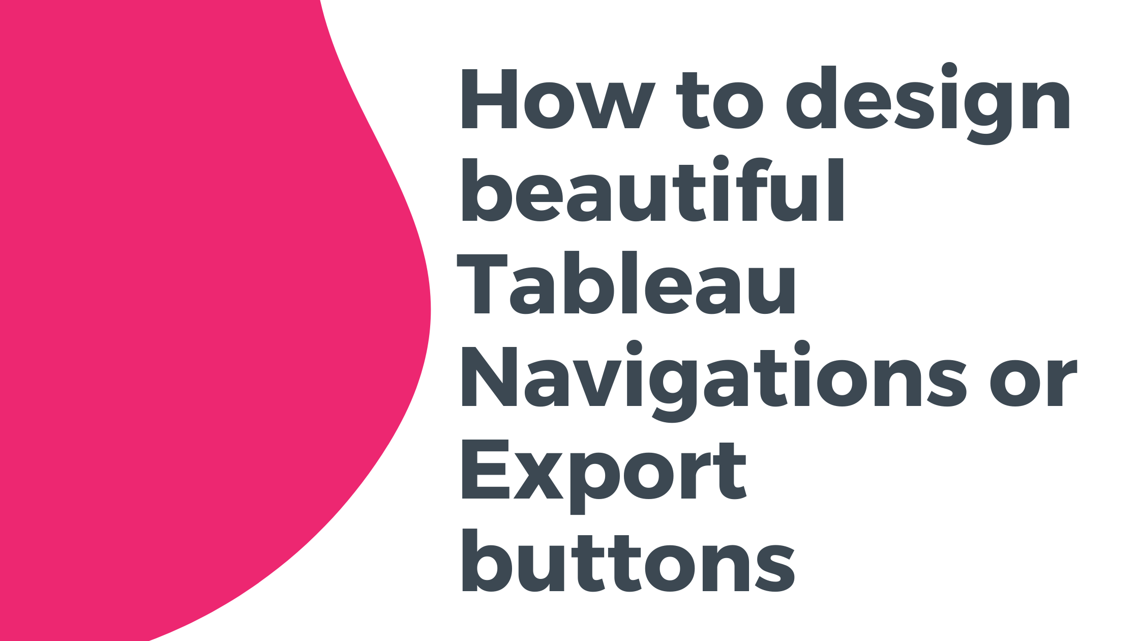 Tableau navigations and export buttons