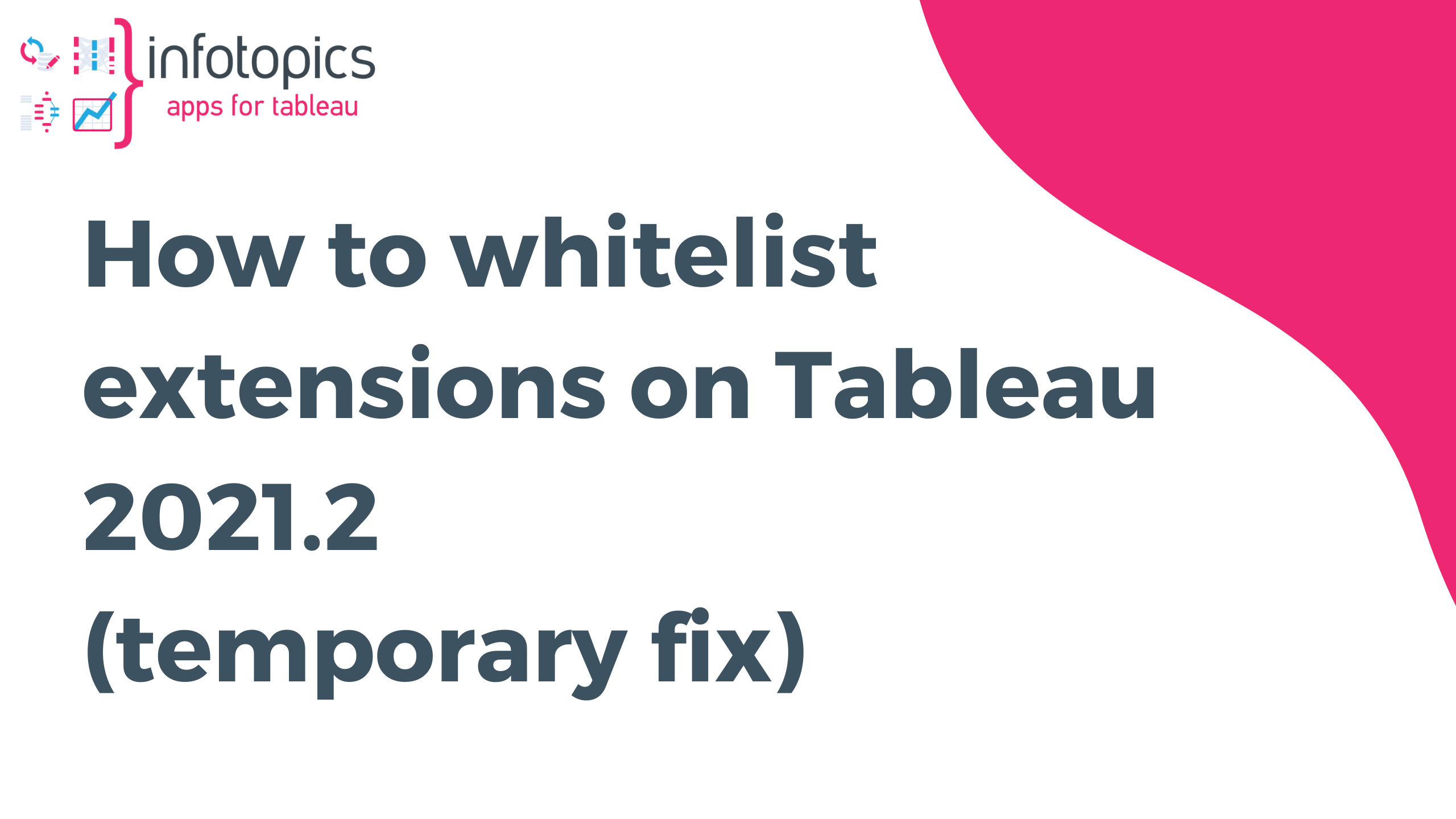 How to whitelist extensions on Tableau 2021.2 (temporary fix)