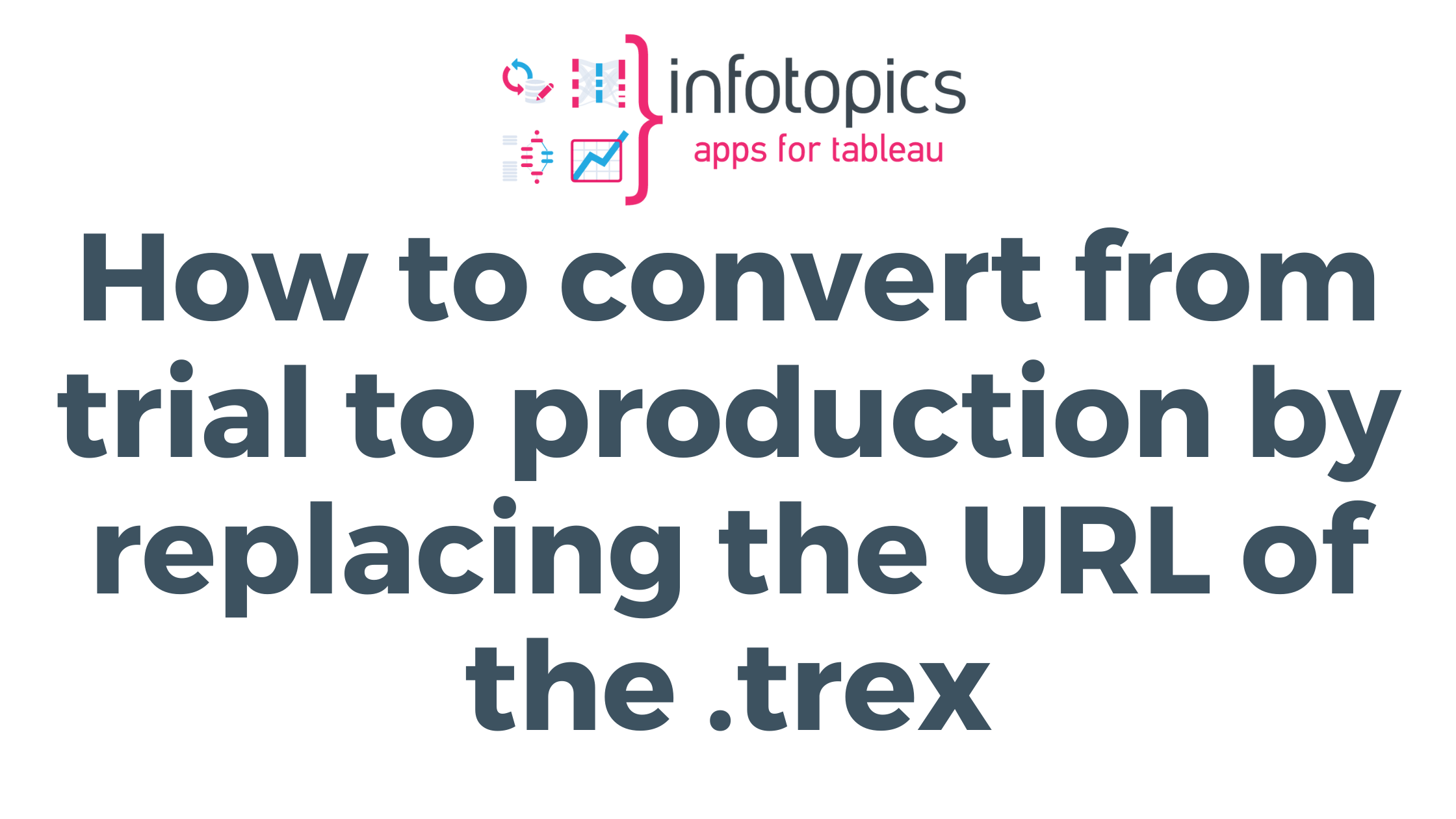 How to convert from trial to production by replacing the URL of the .trex